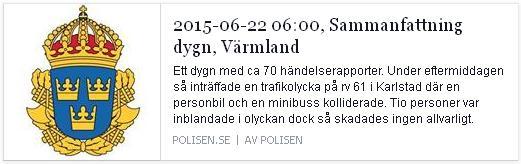 Klicka här för att gå till polisen Värmlands rapportering, 2015-06-22