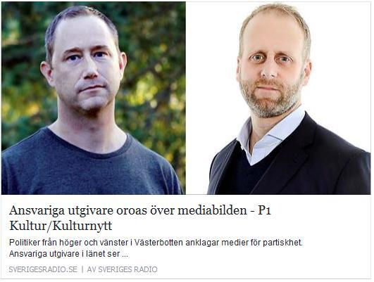 Klicka här för att gå till artikeln i SR - Anders Bäckström, ansvarig utgivare för SVT Nyheter Västerbotten och Marcus Melinder, ansvarig utgivare för lokaltidningen Norran i SKellefteå, tror på högre transparens i journalistiken för att öka förtroendet om opartiskhet, 2016-10-19