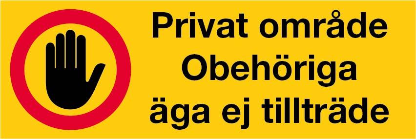 Privat område. Obehöriga äga ej tillträde