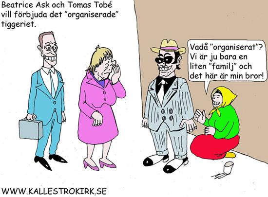 Förbjuda organiserat tiggeri. Beatrice Ask och Tomas Tobé
