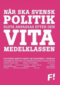 Feministiskt Initiativ: När ska svensk politik sluta anpassas efter den vita medelklassen? Politiker måste prata om rasismen i Sverige